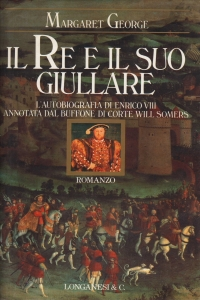 il-re-e-il-suo-giullare-l-autobiografia-di-enrico-viii-annotata-dal-buffone-di-corte-will-somers
