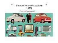 Il Boom economico ( ) Il Boom economico ( ) [Anno 1 dell era spaziale] 4.